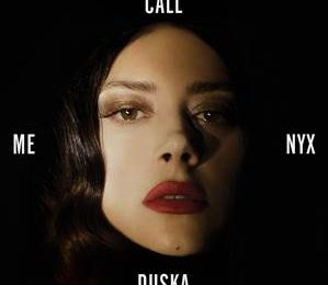 Katerine Duska | Η νέα της δισκογραφική δουλειά με τίτλο «Call Me Nyx»!